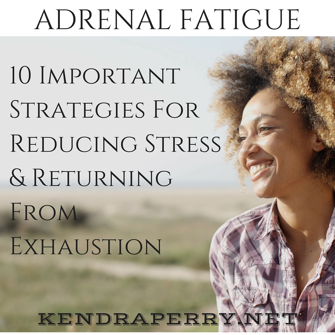 ADRENAL FATIGUE 10 STRATEGIES