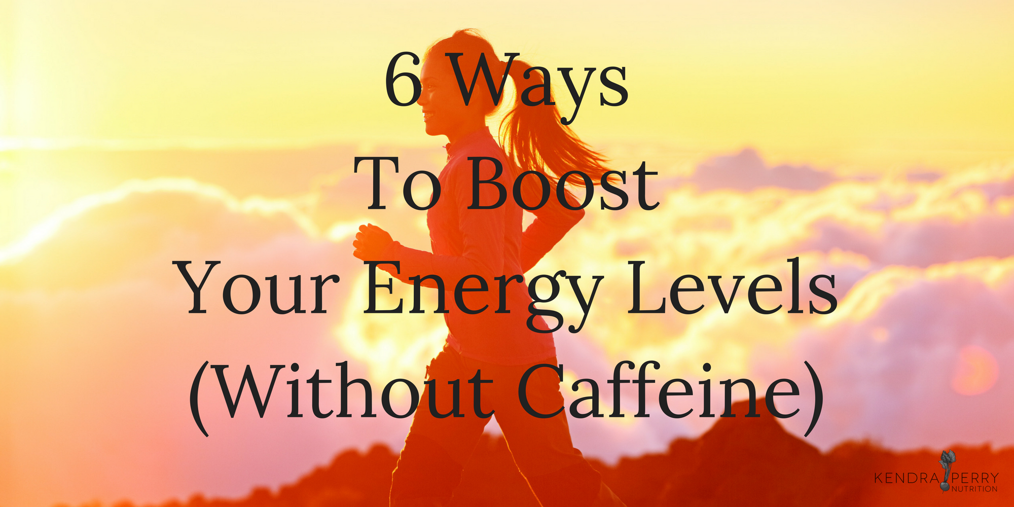 6-ways-to-boost-your-energy-levels-without-caffeine-2