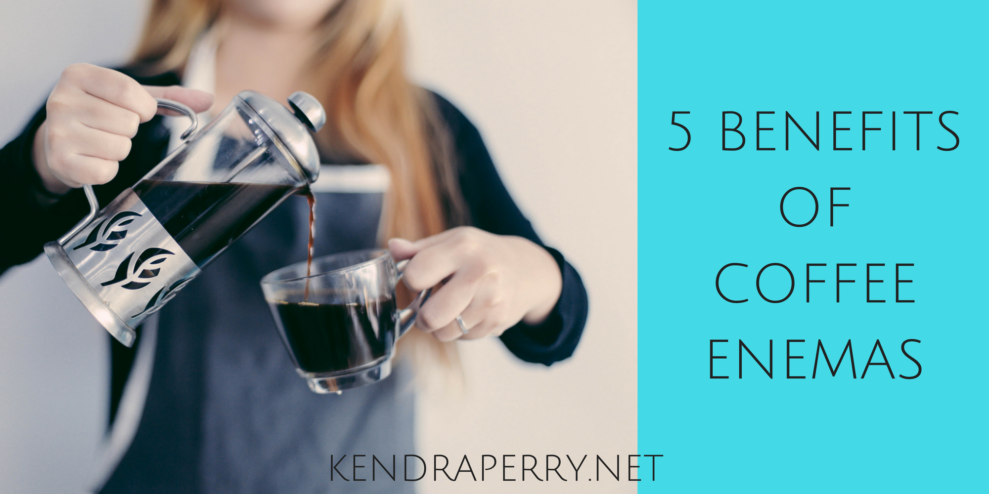 5 BENEFITS OF COFFEE ENEMAS