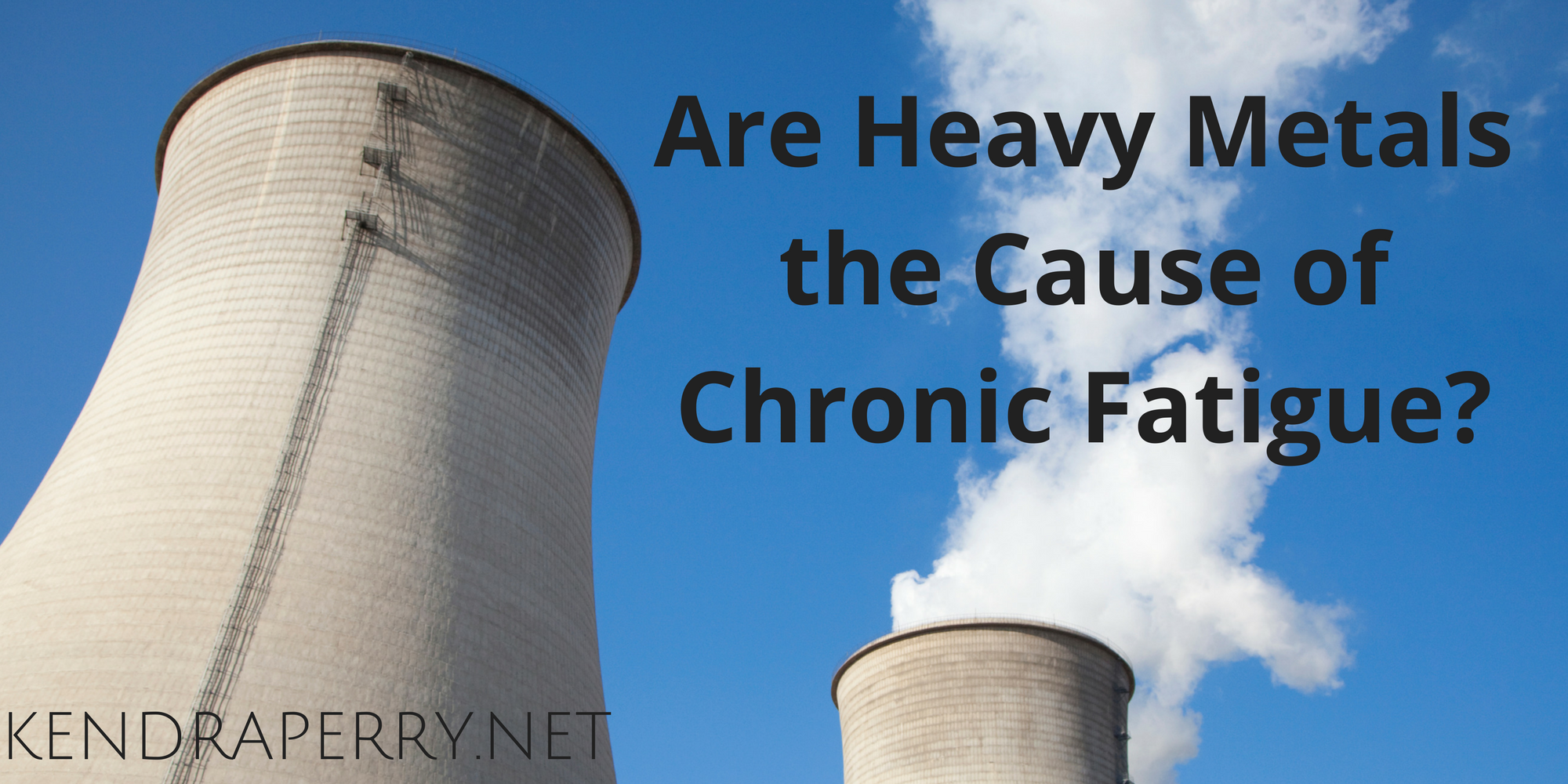 Are Heavy Metals the Cause of Chronic Fatigue_