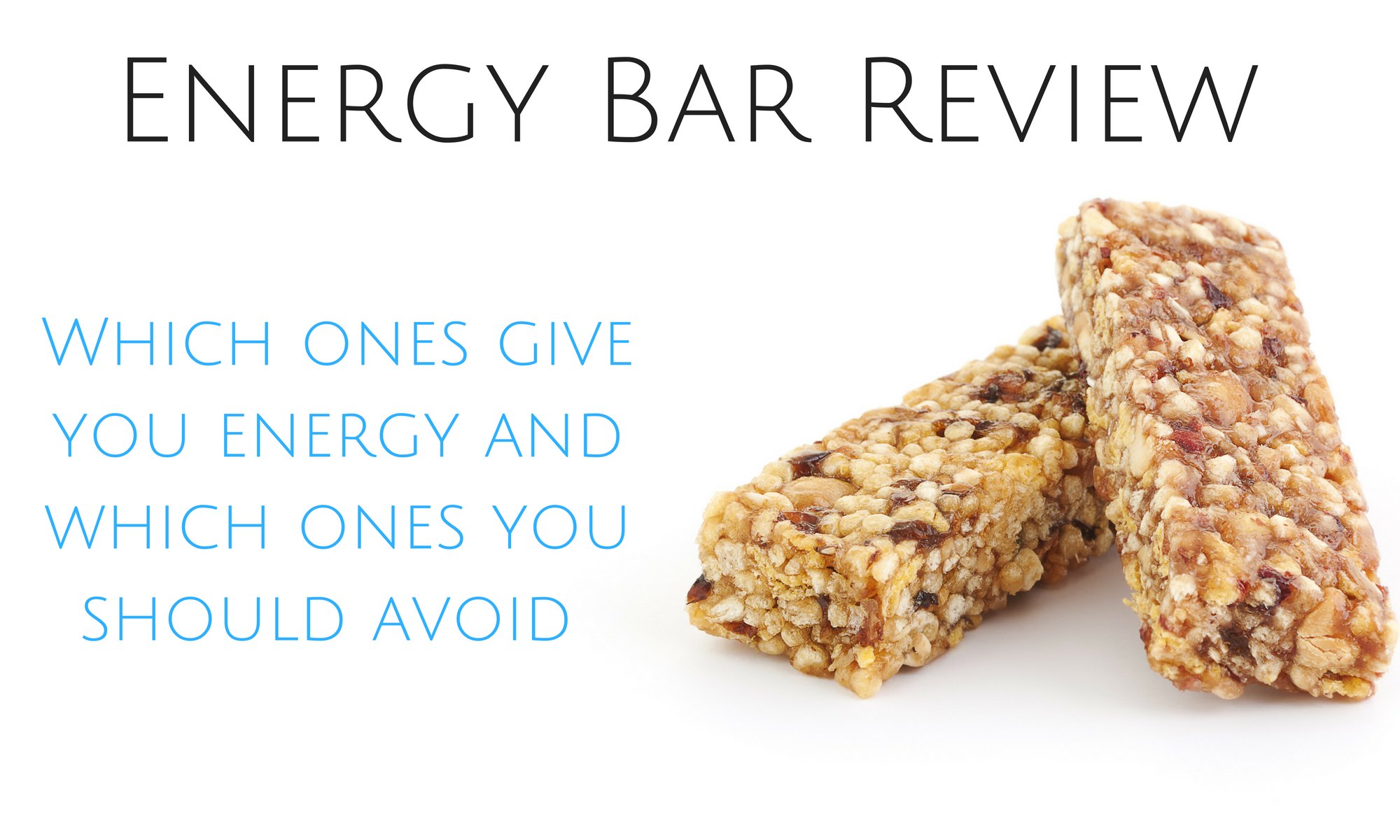 7bd6bf2f8db Energy Bar Review - The Best Energy Bars to Keep You .