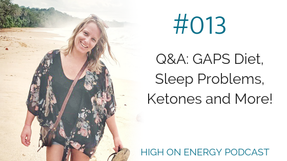 Q and A - GAPS Diet, Sleep Problems, Ketones and More