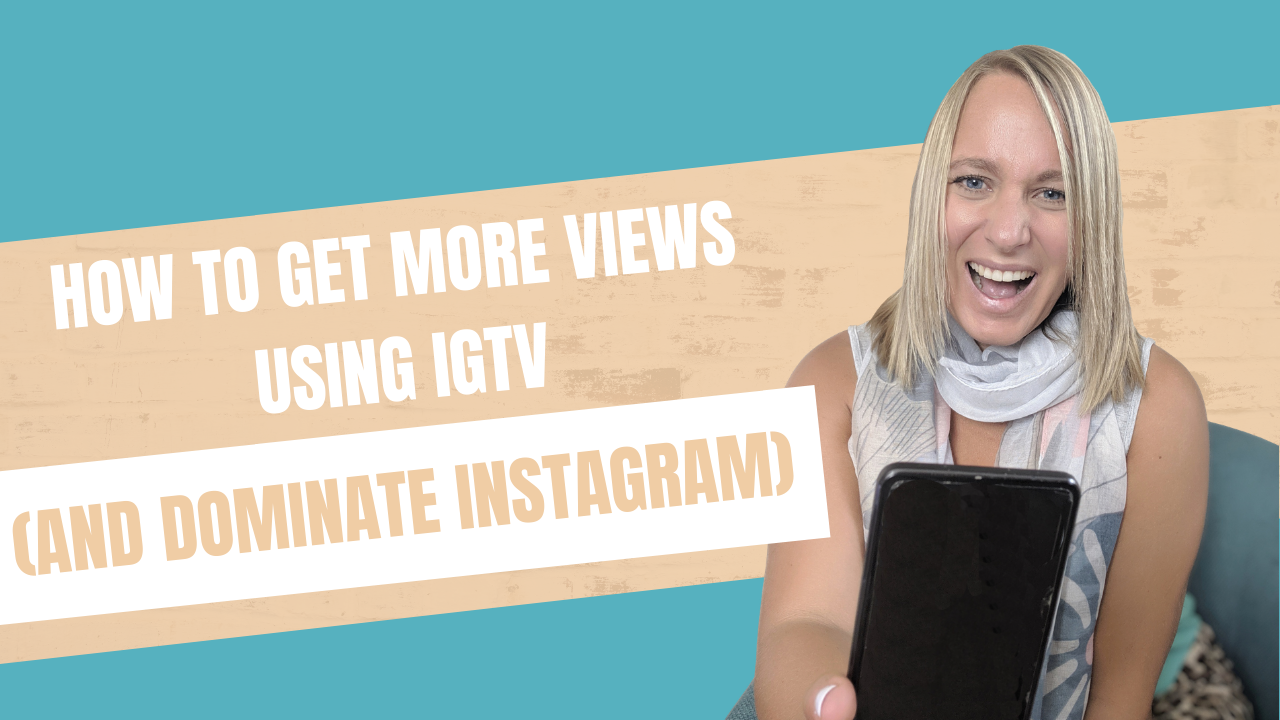 how to get more views using IGTV and dominate instagram
